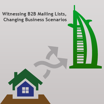 Witnessing B2B Mailing Lists, Changing Business Scenarios
