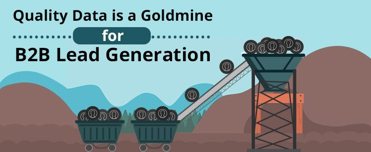 Quality Data is a Goldmine for B2B Lead Generation