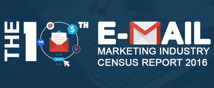 The 10th Email Marketing Industry Census Report 2016