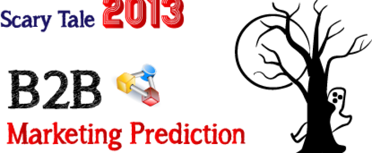 Scary Tale 2013: B2B Marketing Prediction