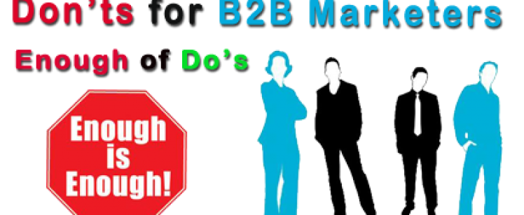 Enough of the Do's- Now Some of the Don'ts for B2B Marketers