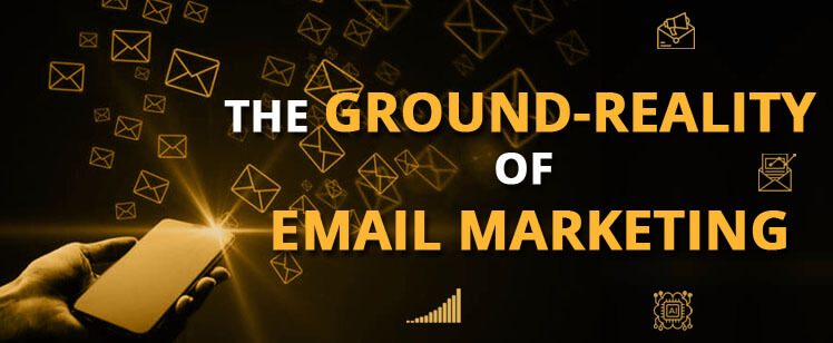 The ground-reality of email marketing