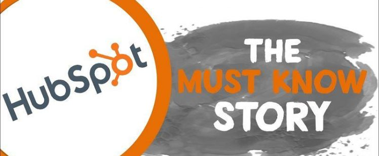HubSpot- The Must Know Story [Infographic]