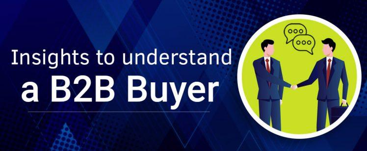 Insights to Understand a B2B Buyer